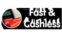 Fast & Cashless